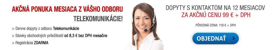 Akčná ponuka - dopyty s kontaktom Telekomunikácie